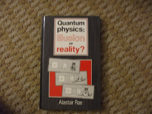 9780521260237: Quantum Physics: Illusion Or Reality?