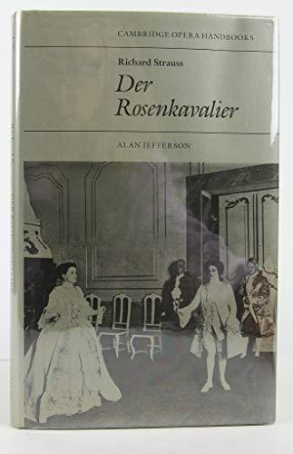 Richard Strauss: Der Rosenkavalier (Cambridge Opera Handbooks): Alan Jefferson