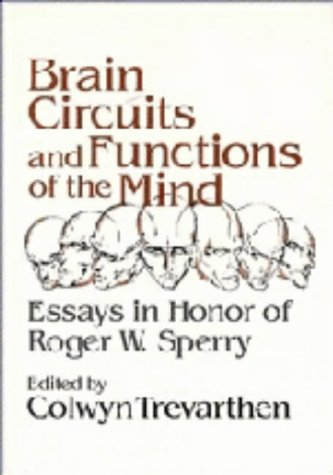 Brain Circuits and Functions of the Mind: Essays in Honor of Roger Wolcott Sperry, Author: n/a