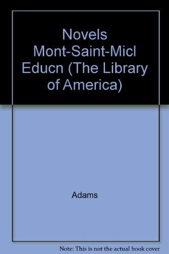 Novels Mont-Saint-Micl Educn (The Library of America): Adams