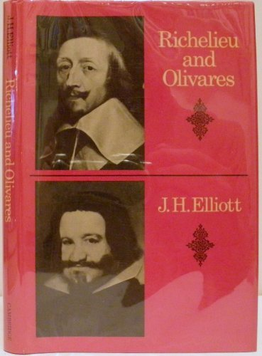 Richelieu and Olivares (Cambridge Studies in Early Modern History): Elliott, J. H.