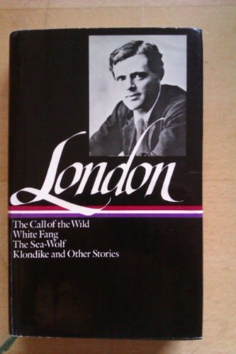 9780521262149: The Call of the Wild, White Fang, The Sea-Wolf, Klondike and Other Stories (The Library of America)