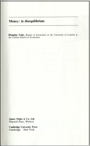 Money: in Disequilibrium (Cambridge Economic Handbooks): Gale, Douglas