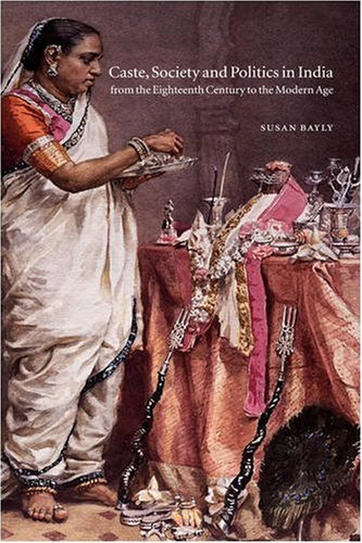 9780521264341: The New Cambridge History of India, Volume 4, Part 3: Caste, Society and Politics in India from the Eighteenth Century to the Modern Age