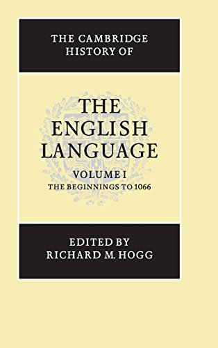 The Cambridge History of the English Language: EDITED BY RICHARD M. HOGG