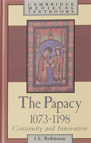 9780521264983: The Papacy, 1073-1198: Continuity and Innovation (Cambridge Medieval Textbooks)