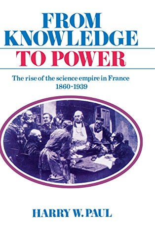 9780521265041: From Knowledge to Power: The Rise of the Science Empire in France, 1860-1939