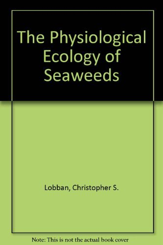 9780521265089: The Physiological Ecology of Seaweeds