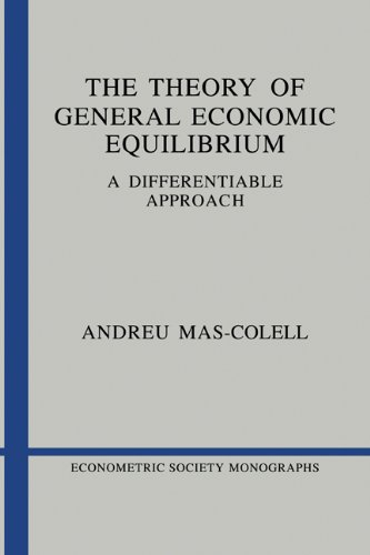 9780521265140: The Theory of General Economic Equilibrium: A Differentiable Approach (Econometric Society Monographs)