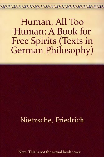 Human, All Too Human: A Book for Free Spirits.: NIETZSCHE, Friedrich.
