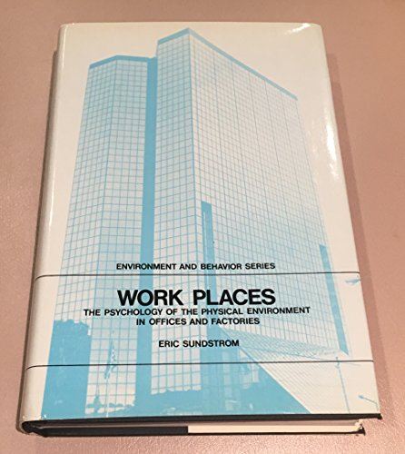 9780521265454: Work Places: The Psychology of the Physical Environment in Offices and Factories (Environment and Behavior)