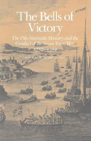 9780521265461: The Bells of Victory: The Pitt-Newcastle Ministry and Conduct of the Seven Years' War, 1757-1762