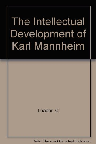 The Intellectual Development of Karl Mannheim: Loader, Colin