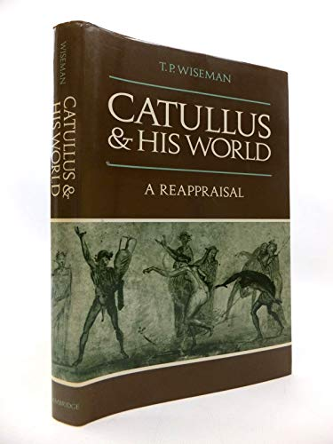 Catullus and his World. A Reappraisal.: WISEMAN, T.P.,