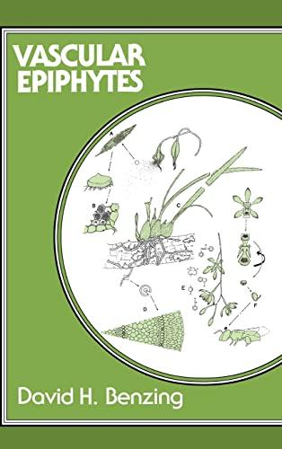 Vascular Epiphytes: General Biology and Related Biota: Benzing, David H.