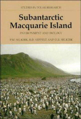 Subantarctic Macquarie Island: Environment and Biology (Studies in Polar Research): Selkirk, ...