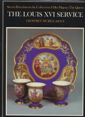 9780521266376: 001: The Louis XVI Service: Sevres Porcelain in the Collection of Her Majesty the Queen (Sevres Porcelain in the Collection of HM The Queen)