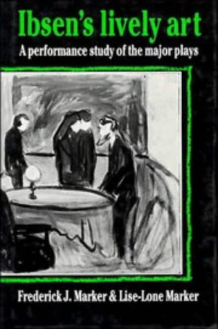 9780521266437: Ibsen's Lively Art: A Performance Study of the Major Plays