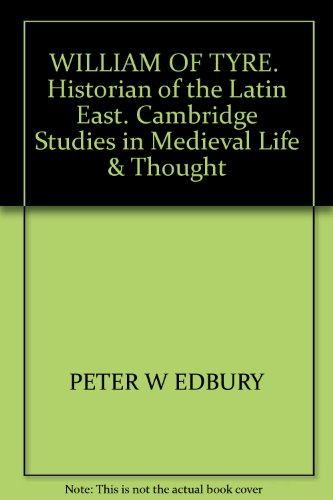 9780521267663: WILLIAM OF TYRE. Historian of the Latin East. Cambridge Studies in Medieval Life & Thought