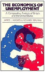 9780521267885: The Economics of Unemployment: A Comparative Analysis of Britain and the United States