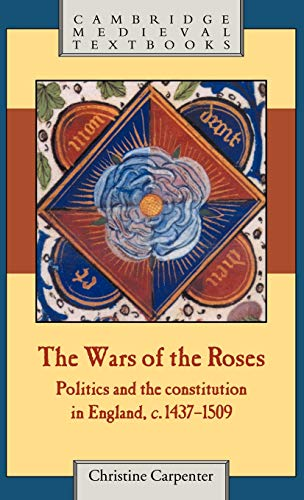 9780521268004: The Wars of the Roses: Politics and the Constitution in England, c.1437-1509