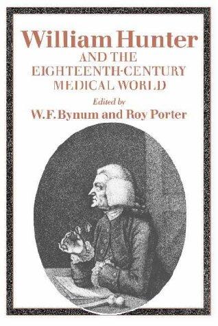William Hunter and the Eighteenth-Century Medical World