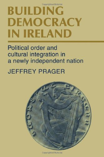 9780521268134: Building Democracy in Ireland: Political Order and Cultural Integration in a Newly Independent Nation
