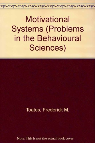 9780521268547: Motivational Systems (Problems in the Behavioural Sciences)