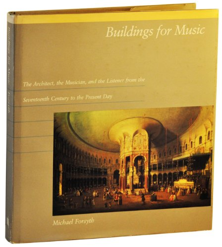 9780521268622: Buildings for Music: The Architect, the Musician, the Listener from the Seventeenth Century to the Present Day
