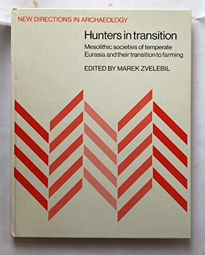 9780521268684: Hunters in Transition: Mesolithic Societies of Temperate Eurasia and their Transition to Farming
