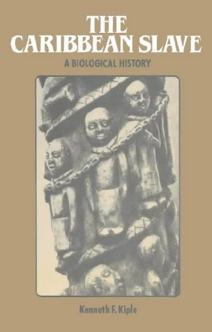9780521268745: The Caribbean Slave: A Biological History (Studies in Environment and History)