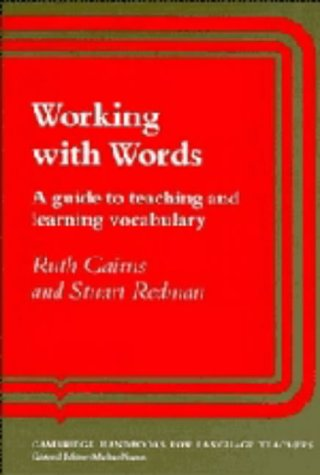 9780521268899: Working with Words: A Guide to Teaching and Learning Vocabulary (Cambridge Handbooks for Language Teachers)