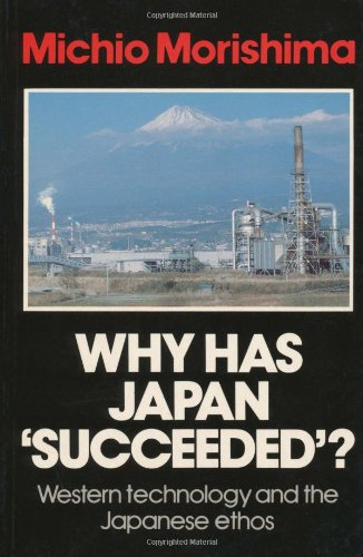 9780521269032: Why Has Japan 'Succeeded'?: Western Technology and the Japanese Ethos