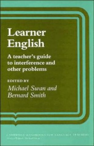 Learner English: A Teacher's Guide to Interference: Editor-Michael Swan; Editor-Bernard