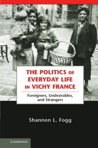 9780521269506: The Politics of Everyday Life in Vichy France: Foreigners, Undesirables, and Strangers