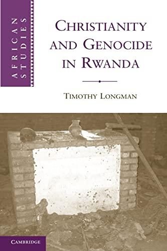 Christianity and Genocide in Rwanda (African Studies): Timothy Longman