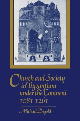 9780521269865: Church and Society in Byzantium under the Comneni, 1081-1261