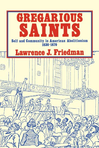 9780521270151: Gregarious Saints: Self and Community in American Abolitionism, 1830-1870