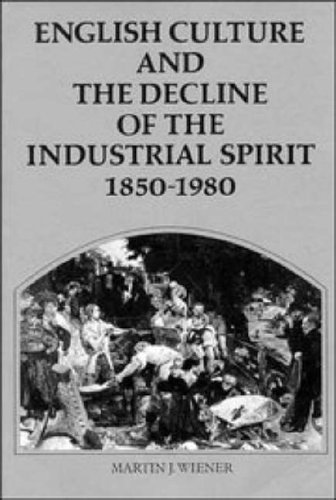9780521270342: English Culture and the Decline of the Industrial Spirit, 1850-1980