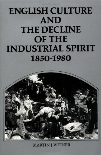 English Culture And the Decline of the Industrial Spirit, 1850v1980