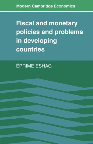 9780521270496: Fiscal and Monetary Policies and Problems in Developing Countries (Modern Cambridge Economics Series)