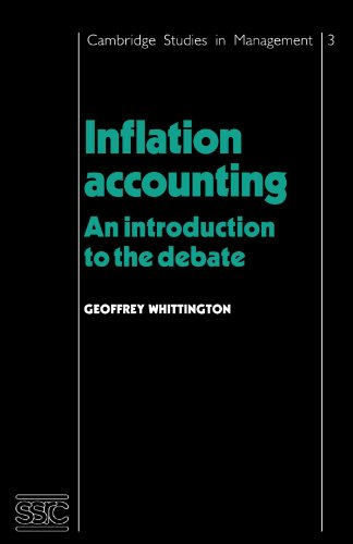 Inflation Accounting: An Introduction to the Debate: Geoffrey Whittington
