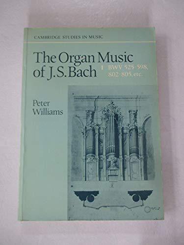 9780521270786: The Organ Music of J. S. Bach: Volume 1, Preludes, Toccatas, Fantasias, Fugues, Sonatas, Concertos and Miscellaneous Pieces (BWV 525-598, 802-805 etc) (Cambridge Studies in Music)