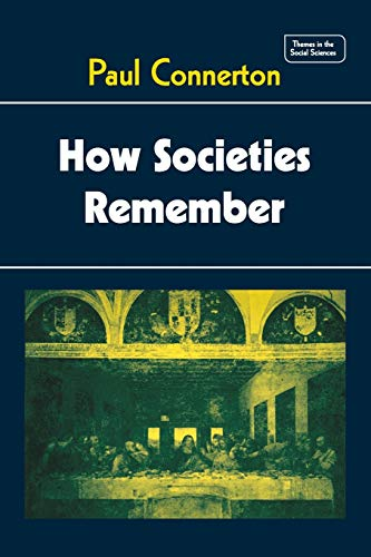 9780521270939: How Societies Remember (Themes in the Social Sciences)