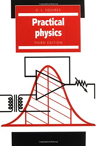 Practical Physics 3rd Edition: G L Squires