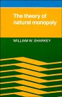 Theory of Natural Monopoly: Sharkey, William S.
