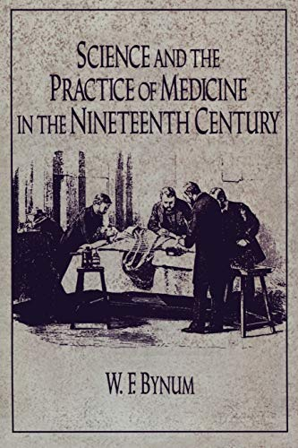 9780521272056: Science and the Practice of Medicine in the Nineteenth Century Paperback (Cambridge Studies in the History of Science)