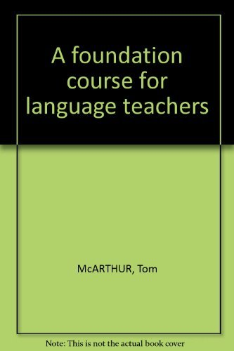 A Foundation Course for Language Teachers (Cambridge Language Teaching Library) (0521272718) by Tom McArthur