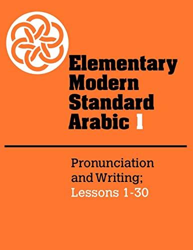 9780521272957: Elementary Modern Standard Arabic: Volume 1, Pronunciation and Writing; Lessons 1-30 (Elementary Modern Standard Arabic, Lessons 1-30)