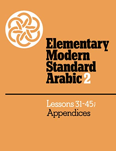 9780521272964: 002: Elementary Modern Standard Arabic: Volume 2, Lessons 31-45; Appendices Paperback: Lessons 31-45, Appendices Vol 2 (Elementary Modern Standard Arabic, Lessons 31-45)